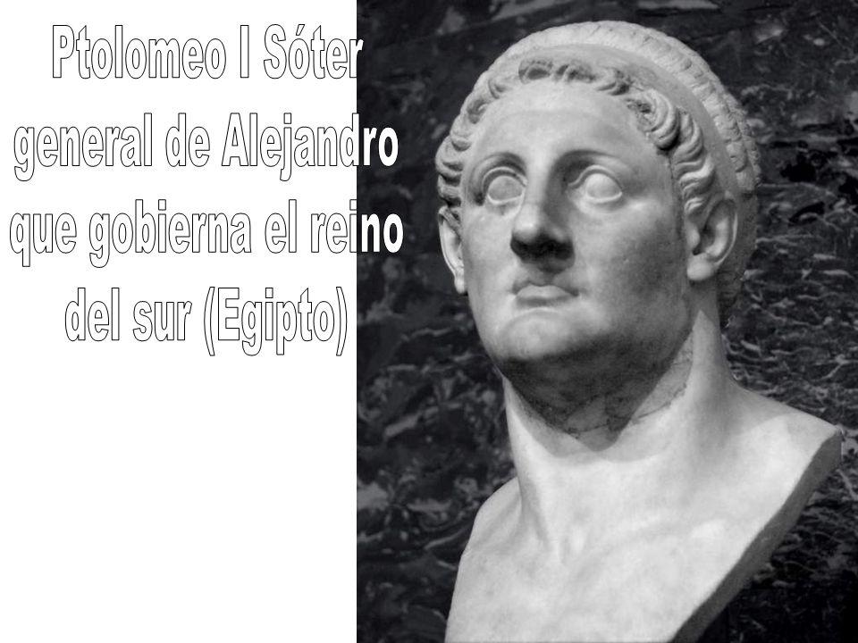 Ptolomeo I Sóter general de Alejandro que gobierna el reino del sur (Egipto)