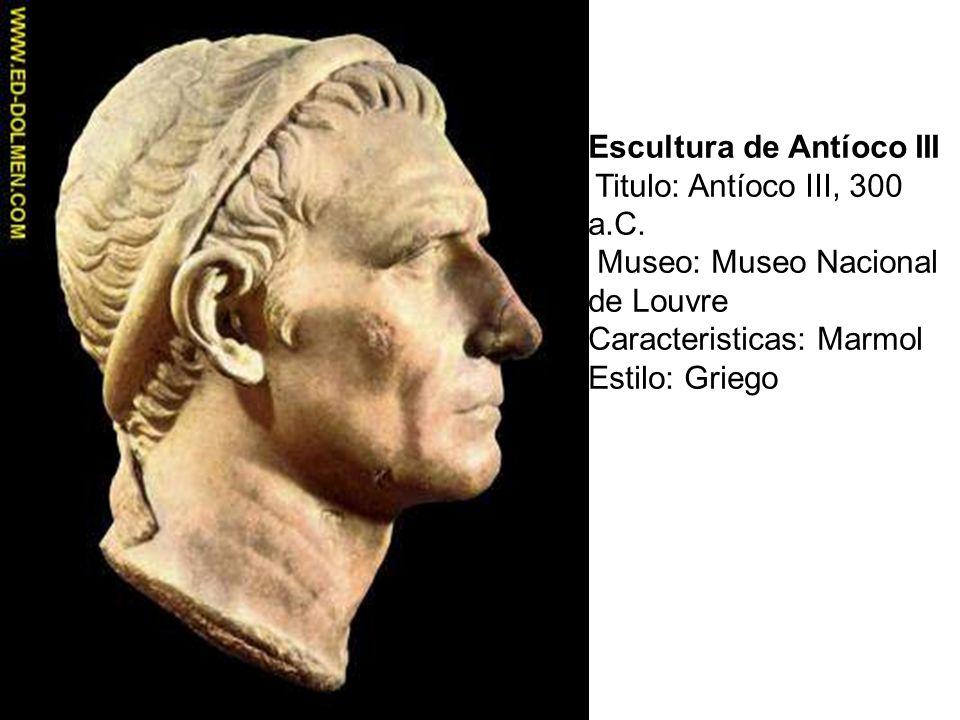 Escultura de Antíoco III Titulo: Antíoco III, 300 a. C