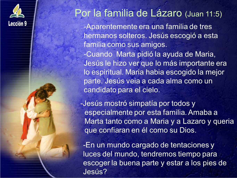 Por la familia de Lázaro (Juan 11:5)