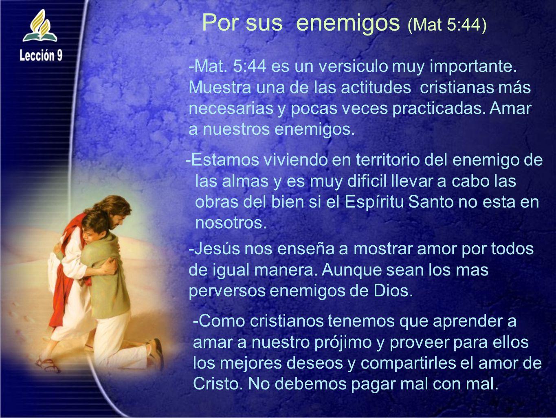 Por sus enemigos (Mat 5:44)