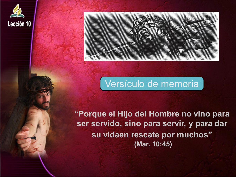 Versículo de memoria Porque el Hijo del Hombre no vino para