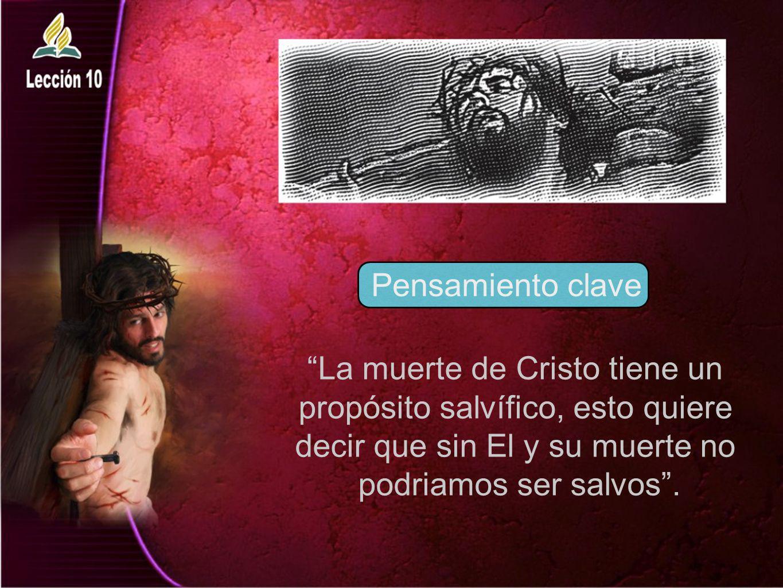 La muerte de Cristo tiene un propósito salvífico, esto quiere