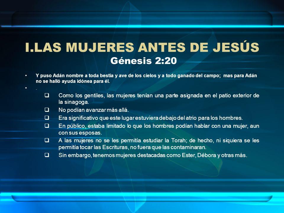 LAS MUJERES ANTES DE JESÚS Génesis 2:20