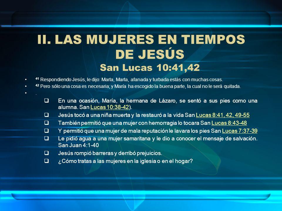 LAS MUJERES EN TIEMPOS DE JESÚS San Lucas 10:41,42