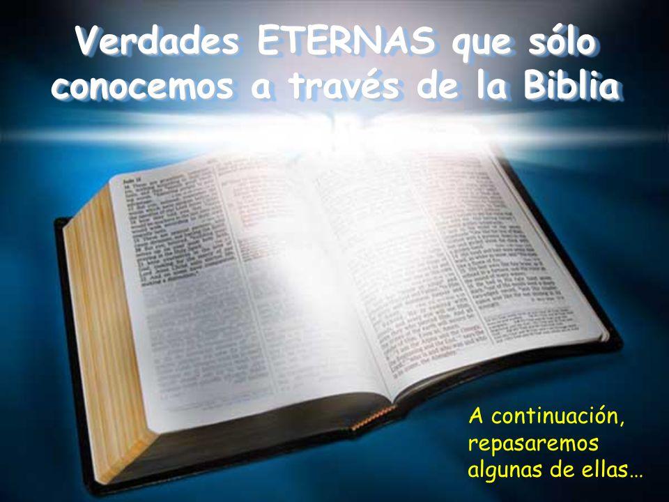 Verdades ETERNAS que sólo conocemos a través de la Biblia