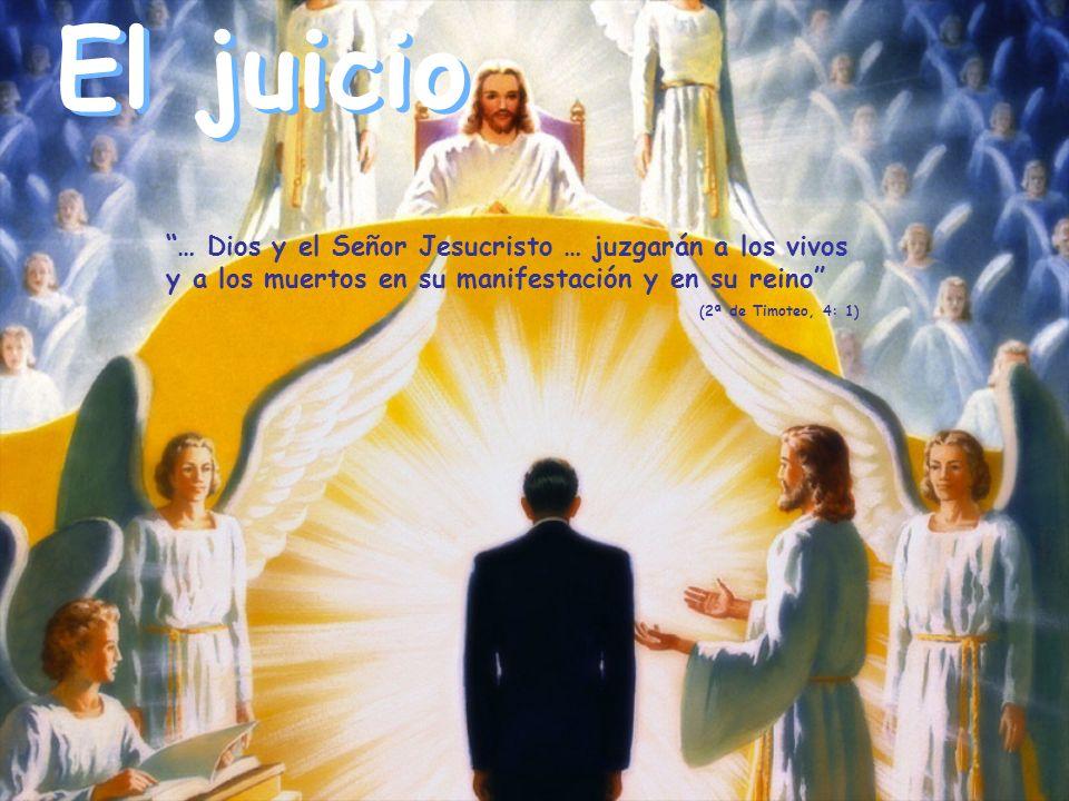 El juicio … Dios y el Señor Jesucristo … juzgarán a los vivos y a los muertos en su manifestación y en su reino