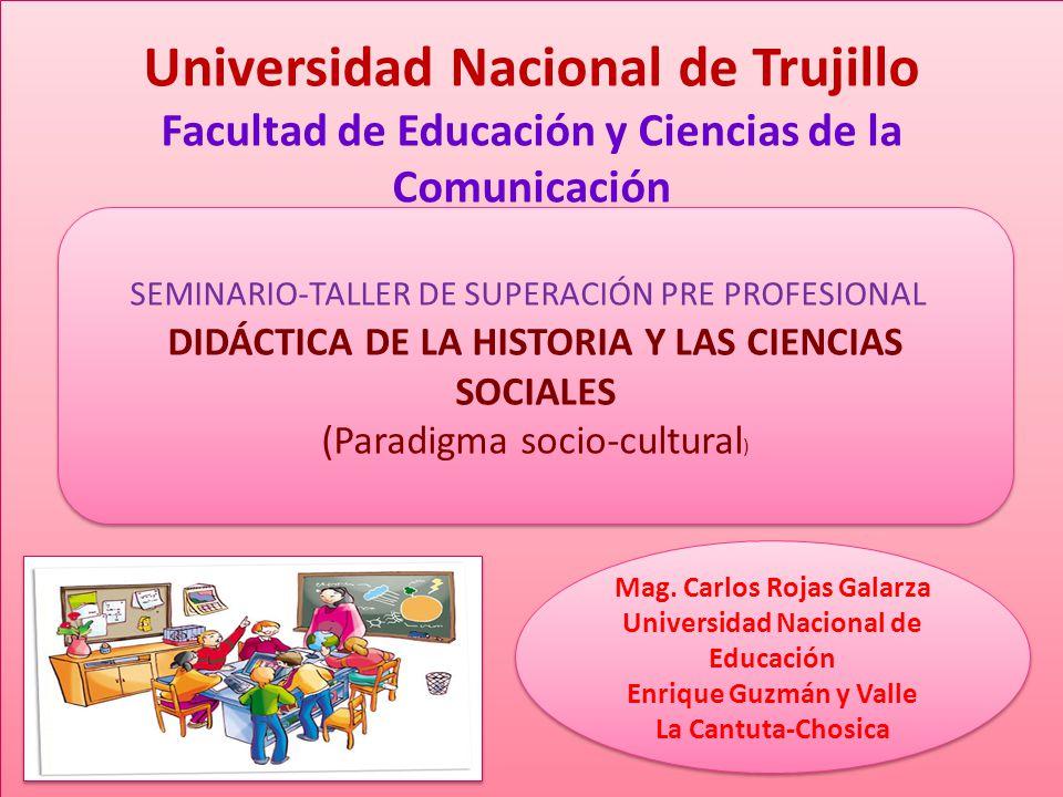 Mag. Carlos Rojas Galarza Universidad Nacional de Educación