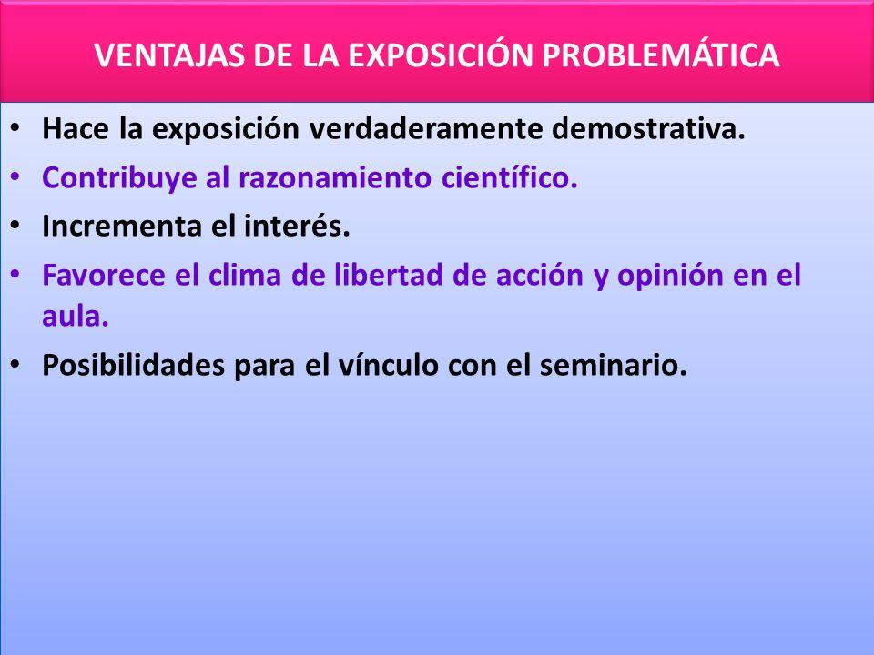 VENTAJAS DE LA EXPOSICIÓN PROBLEMÁTICA