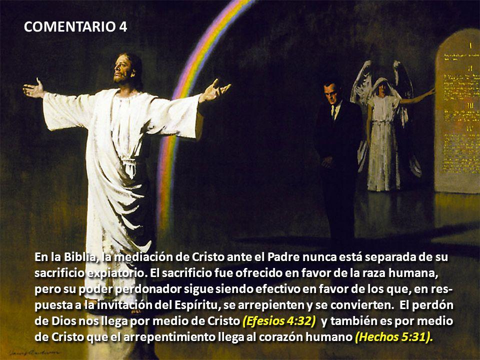 COMENTARIO 4 En la Biblia, la mediación de Cristo ante el Padre nunca está separada de su.