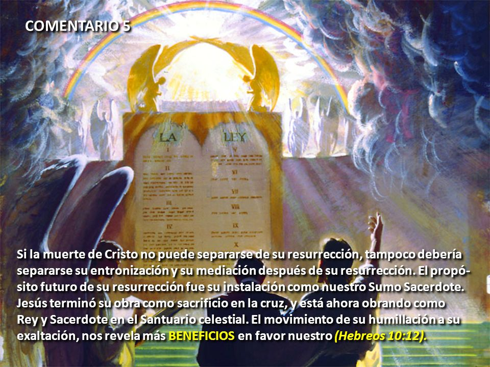 COMENTARIO 5 Si la muerte de Cristo no puede separarse de su resurrección, tampoco debería.