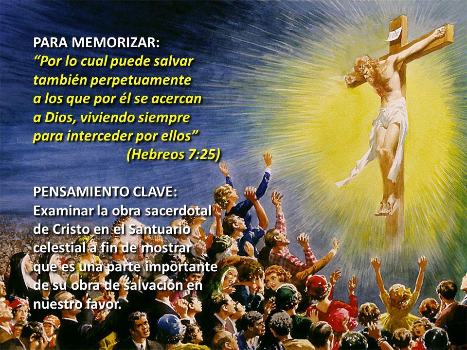 PARA MEMORIZAR: Por lo cual puede salvar. también perpetuamente. a los que por él se acercan. a Dios, viviendo siempre.