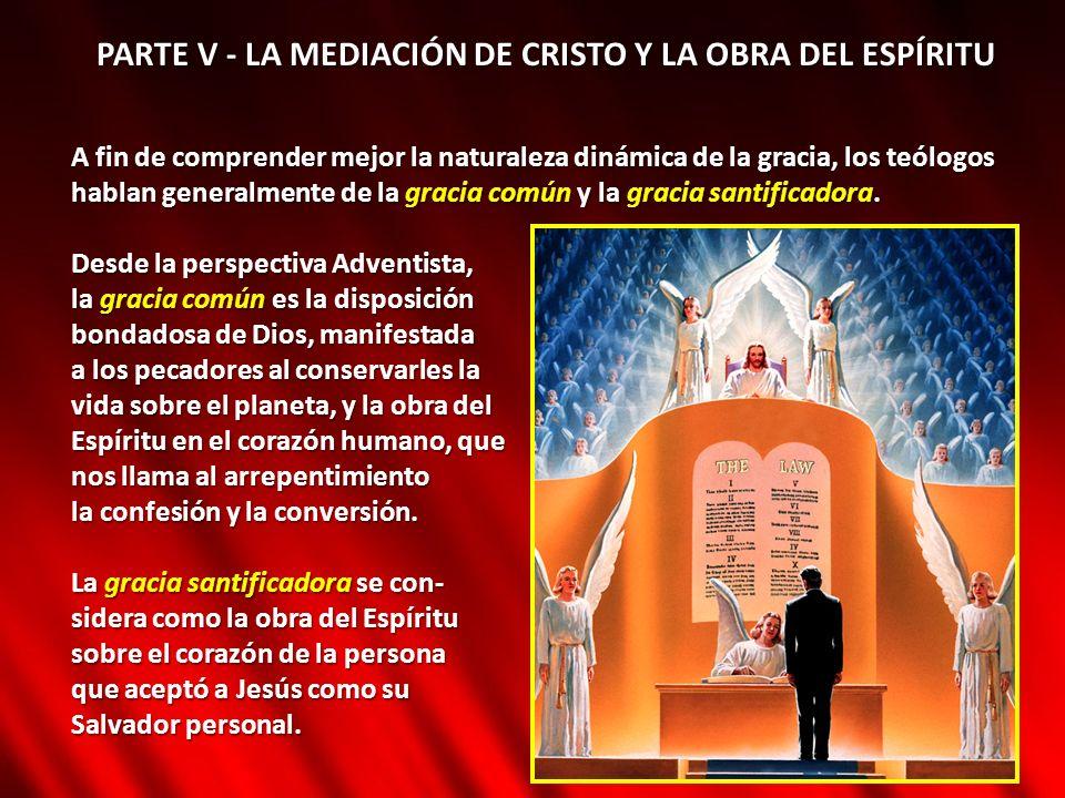 PARTE V - LA MEDIACIÓN DE CRISTO Y LA OBRA DEL ESPÍRITU