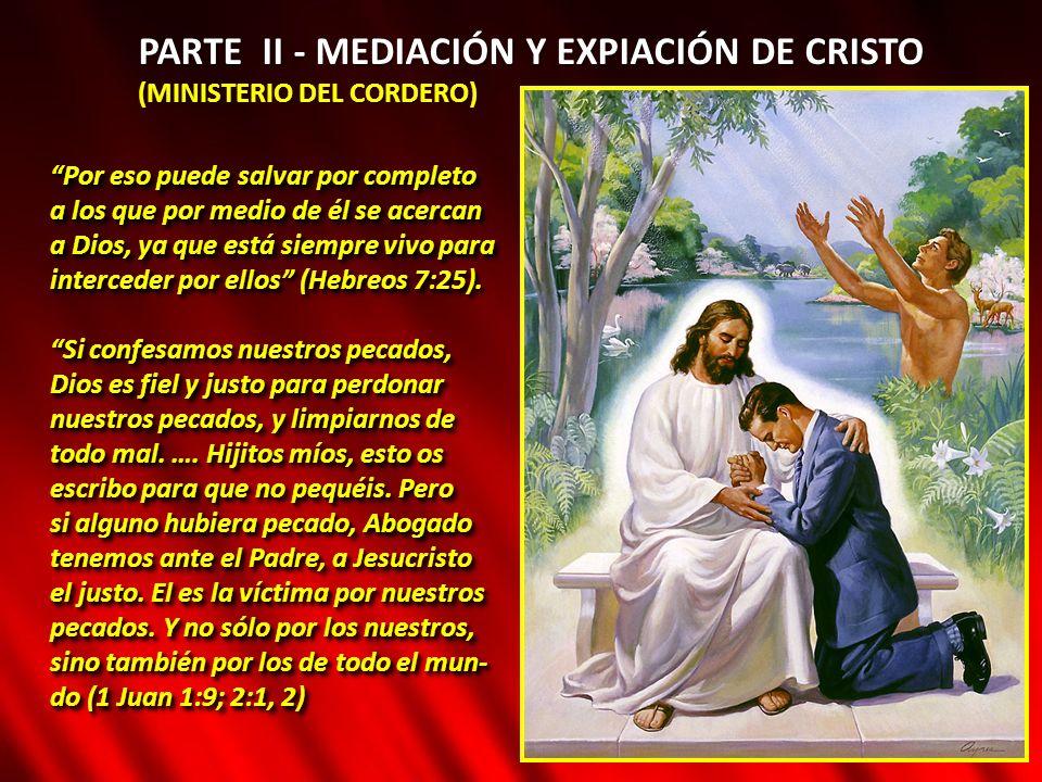 PARTE II - MEDIACIÓN Y EXPIACIÓN DE CRISTO