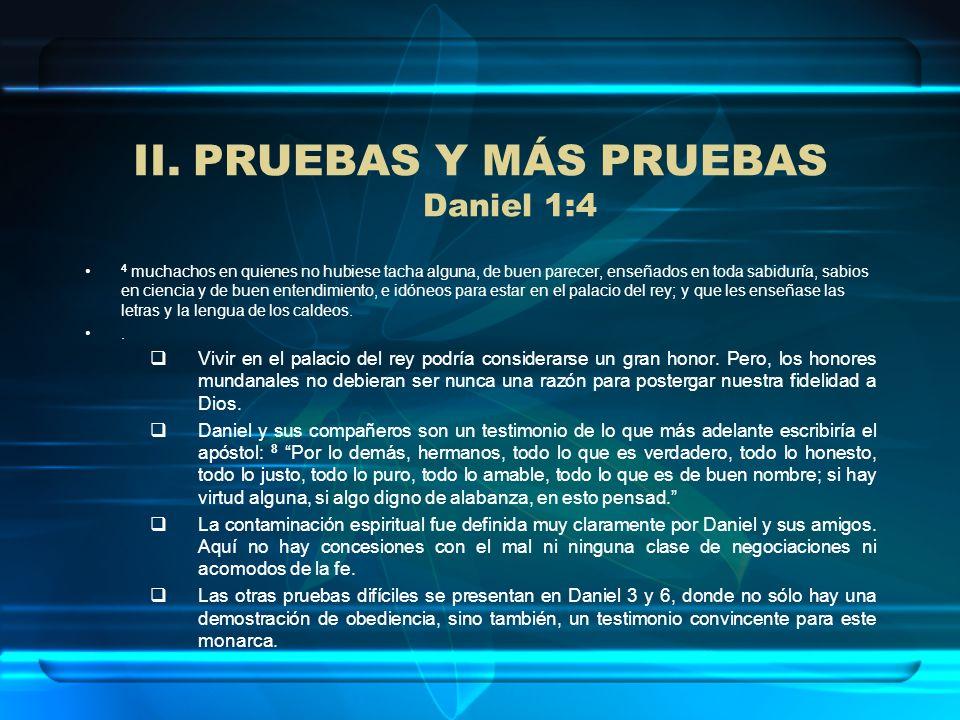 PRUEBAS Y MÁS PRUEBAS Daniel 1:4