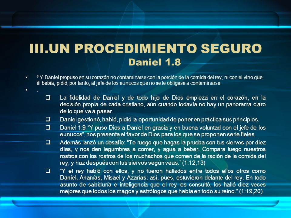 UN PROCEDIMIENTO SEGURO Daniel 1.8