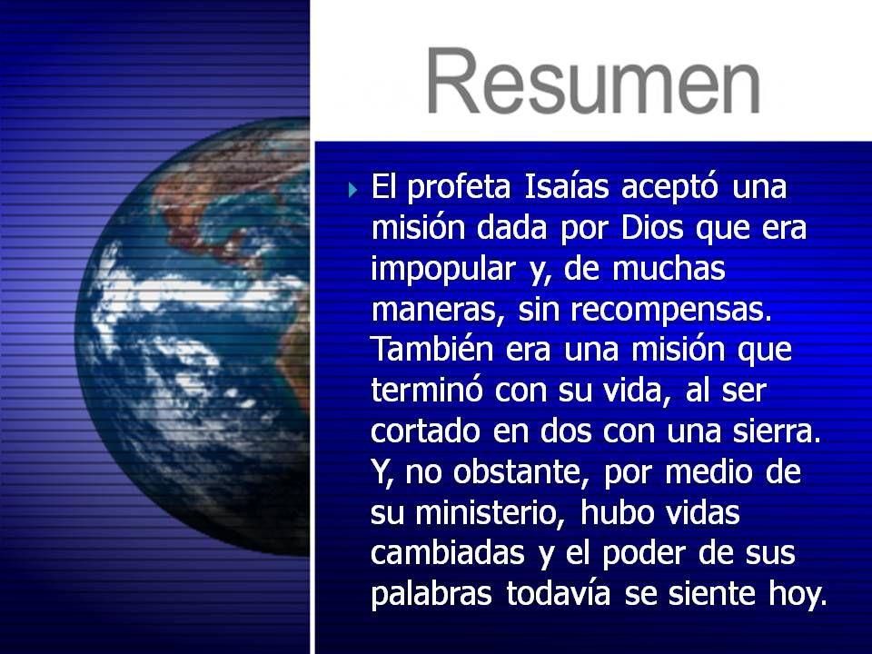 El profeta Isaías aceptó una misión dada por Dios que era impopular y, de muchas maneras, sin recompensas.