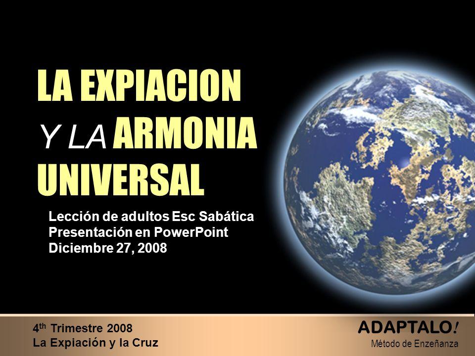 LA EXPIACION Y LA ARMONIA UNIVERSAL ADAPTALO! Método de Enzeñanza