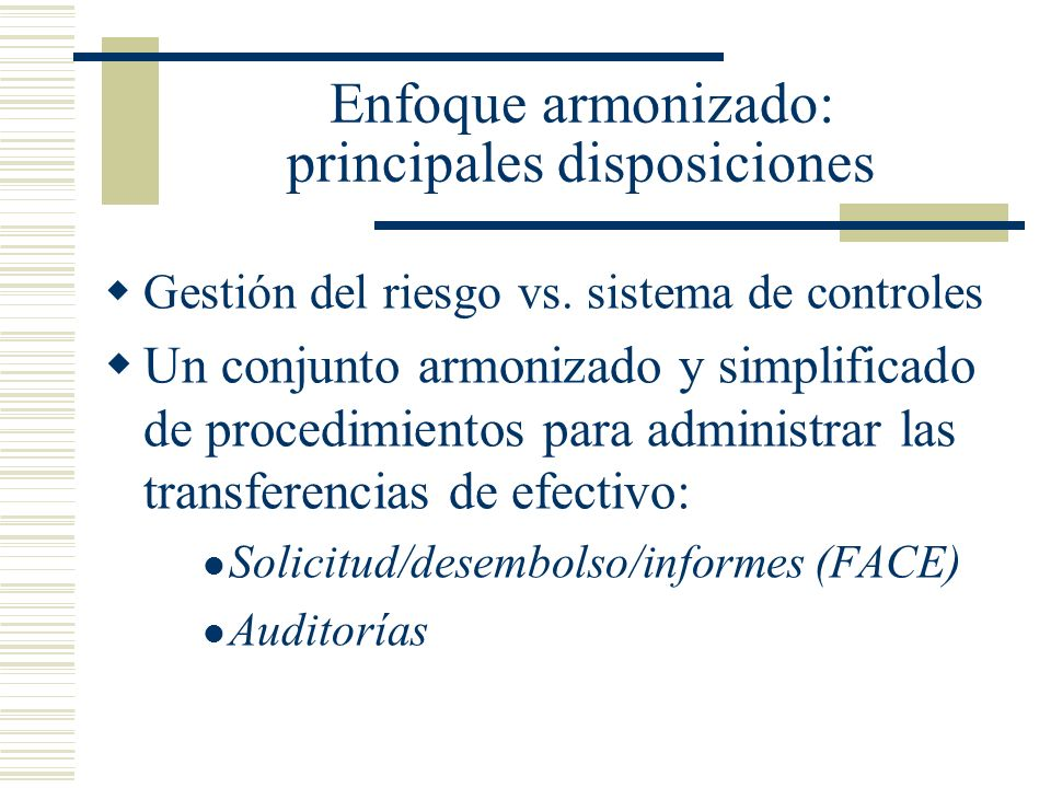 Enfoque armonizado: principales disposiciones
