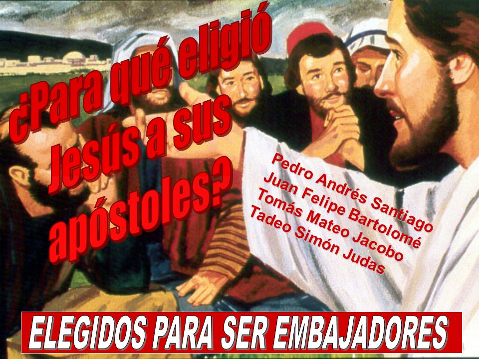 ELEGIDOS PARA SER EMBAJADORES