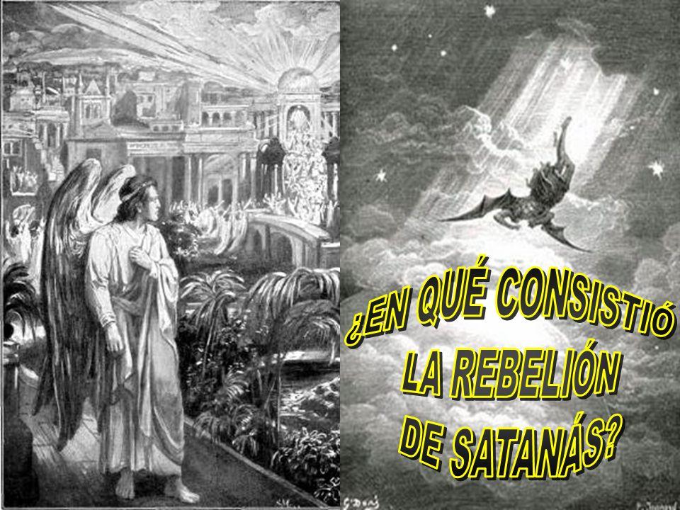¿EN QUÉ CONSISTIÓ LA REBELIÓN DE SATANÁS