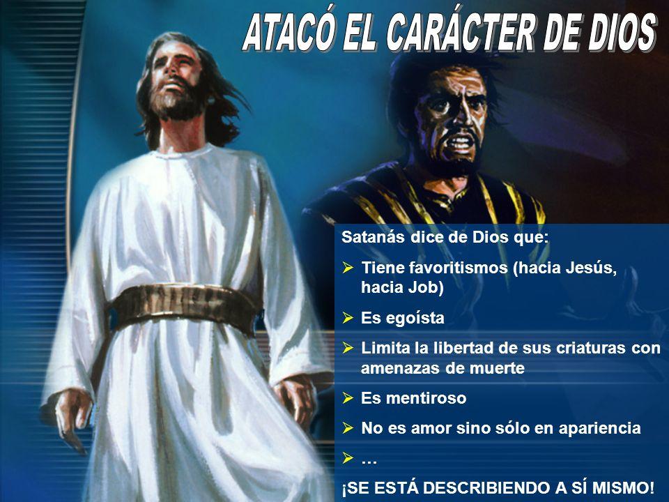 ATACÓ EL CARÁCTER DE DIOS