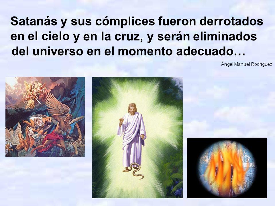Satanás y sus cómplices fueron derrotados en el cielo