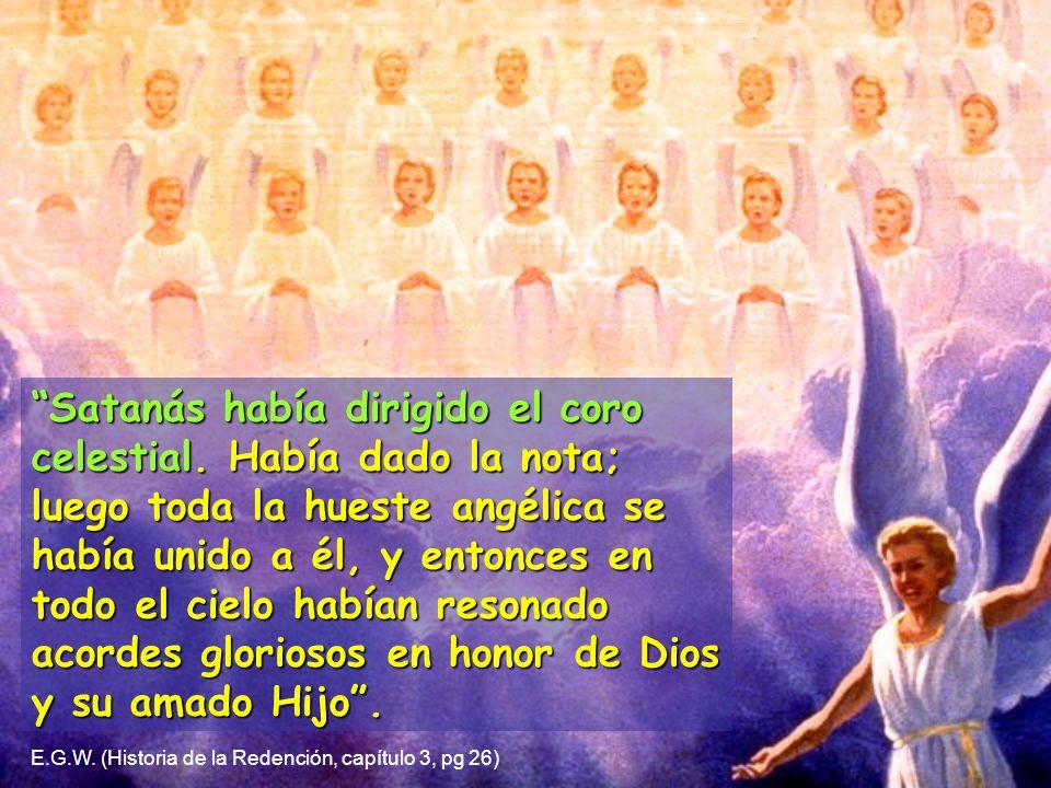 Satanás había dirigido el coro celestial