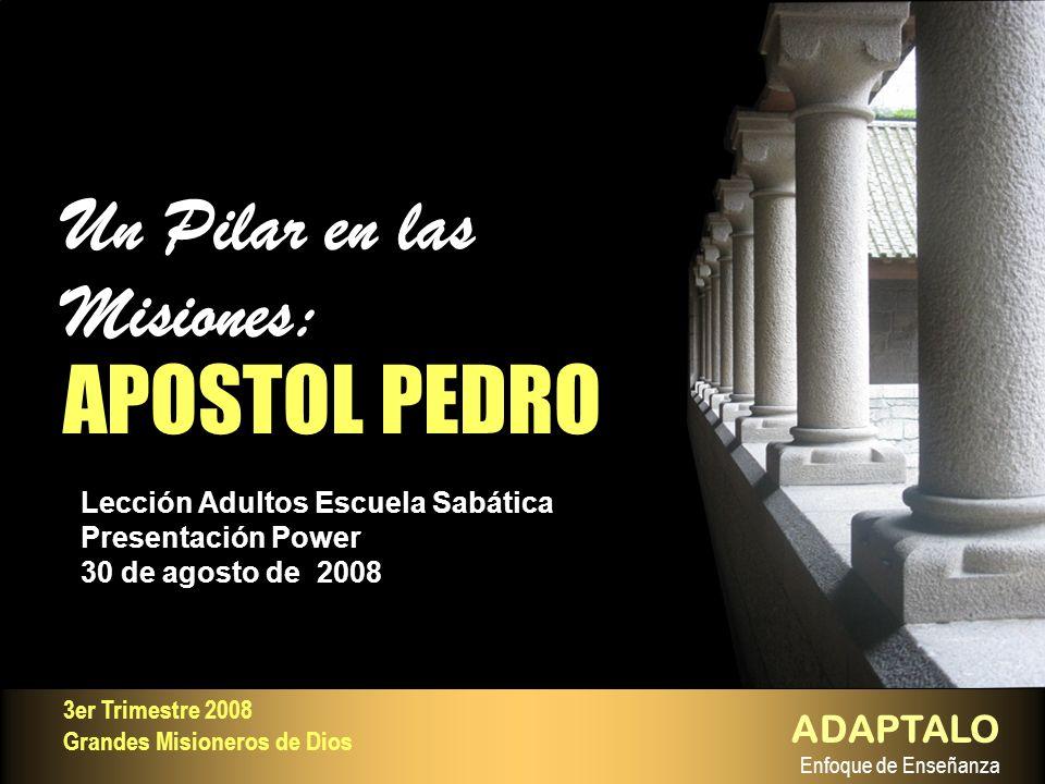 Un Pilar en las Misiones: APOSTOL PEDRO