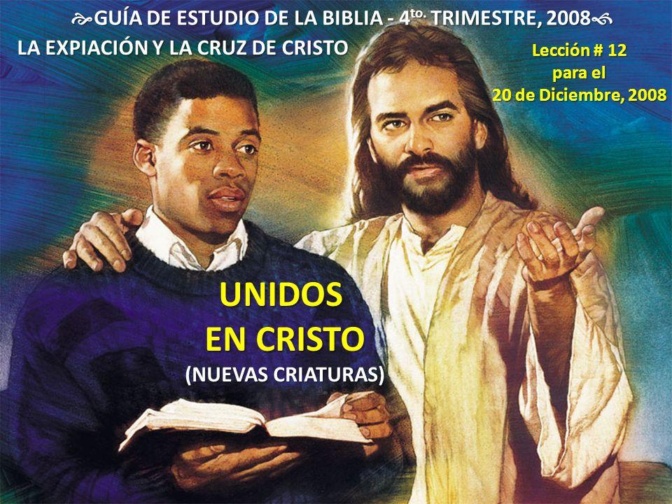 UNIDOS EN CRISTO GUÍA DE ESTUDIO DE LA BIBLIA - 4to. TRIMESTRE, 2008