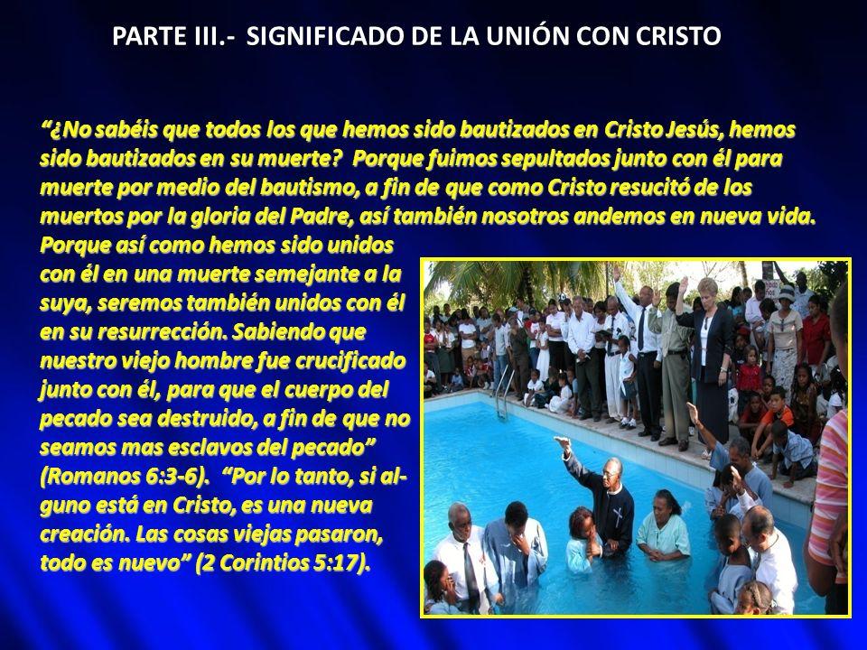 PARTE III.- SIGNIFICADO DE LA UNIÓN CON CRISTO