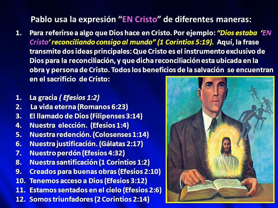 Pablo usa la expresión EN Cristo de diferentes maneras: