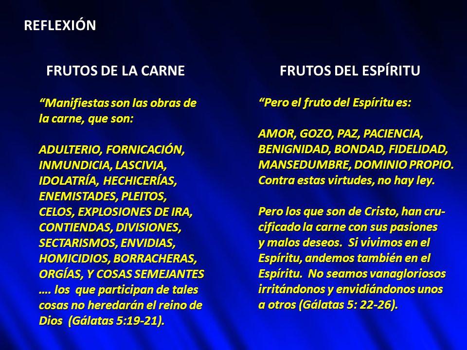 FRUTOS DE LA CARNE FRUTOS DEL ESPÍRITU
