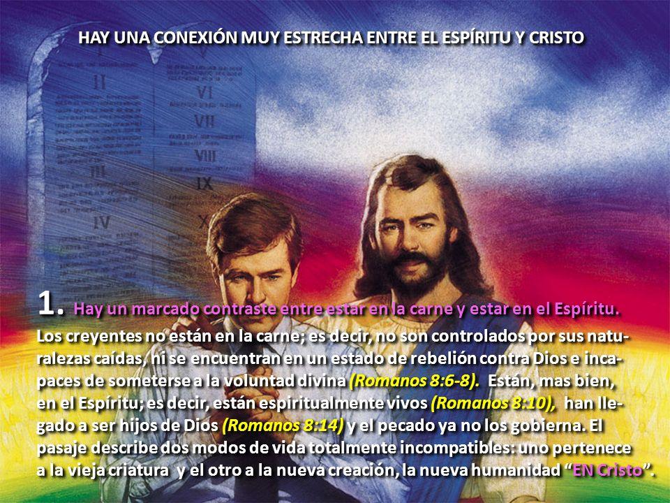 HAY UNA CONEXIÓN MUY ESTRECHA ENTRE EL ESPÍRITU Y CRISTO