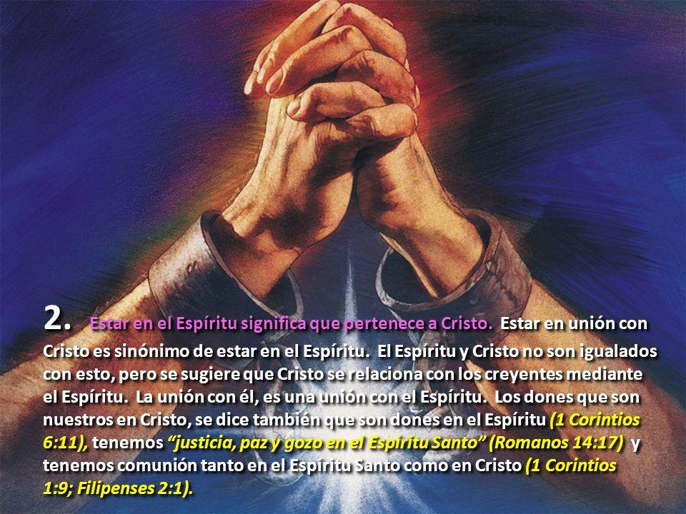 2. Estar en el Espíritu significa que pertenece a Cristo