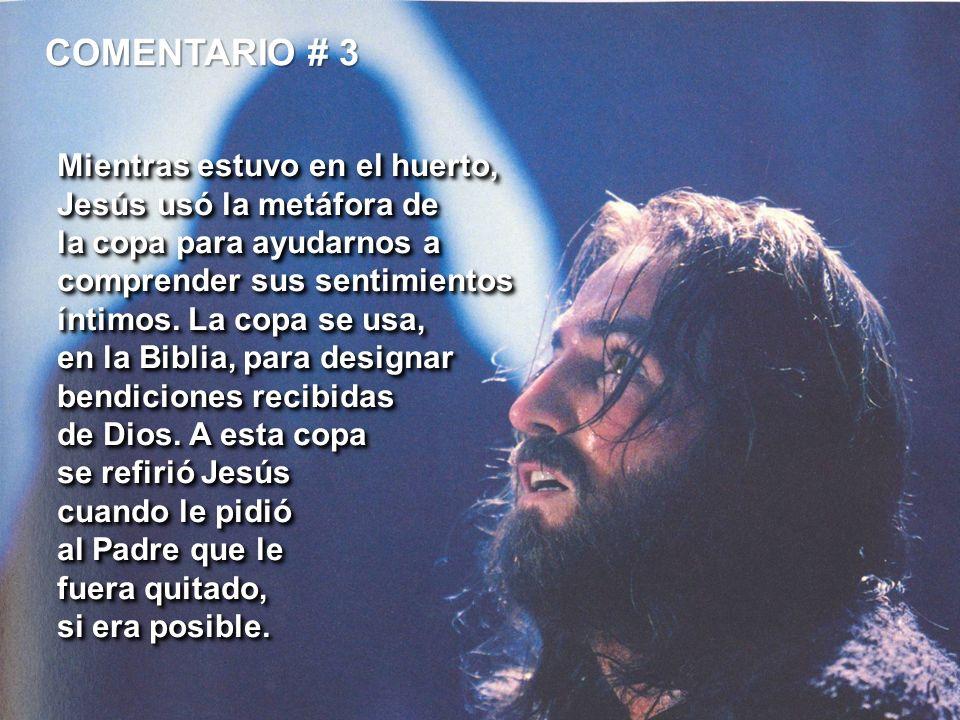 COMENTARIO # 3 Mientras estuvo en el huerto, Jesús usó la metáfora de
