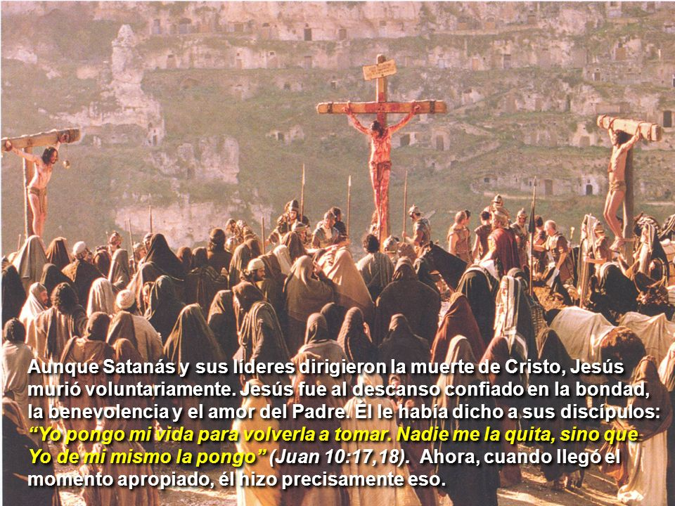 Aunque Satanás y sus líderes dirigieron la muerte de Cristo, Jesús