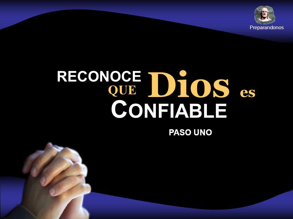 Preparandonos Dios es QUE RECONOCE CONFIABLE PASO UNO