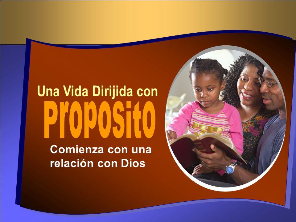 Una Vida Dirijida con Proposito Comienza con una relación con Dios