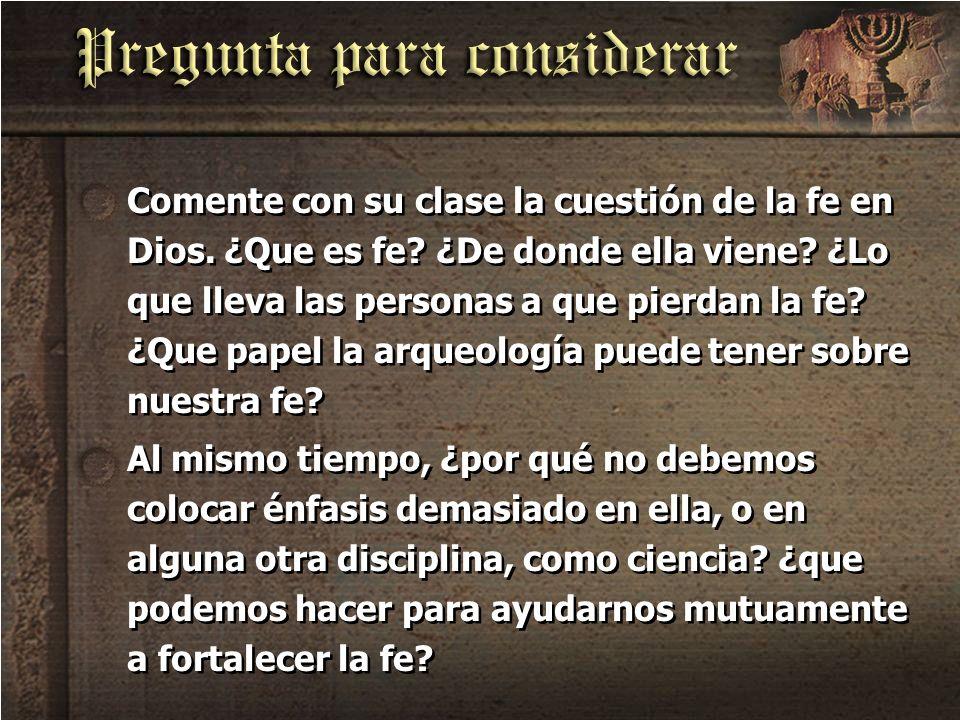 Comente con su clase la cuestión de la fe en Dios. ¿Que es fe