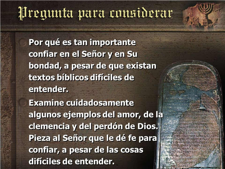 Por qué es tan importante confiar en el Señor y en Su bondad, a pesar de que existan textos bíblicos difíciles de entender.