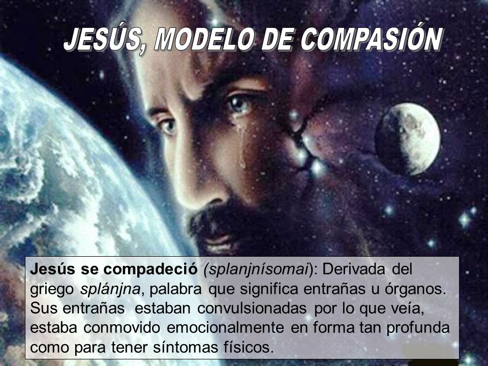 JESÚS, MODELO DE COMPASIÓN