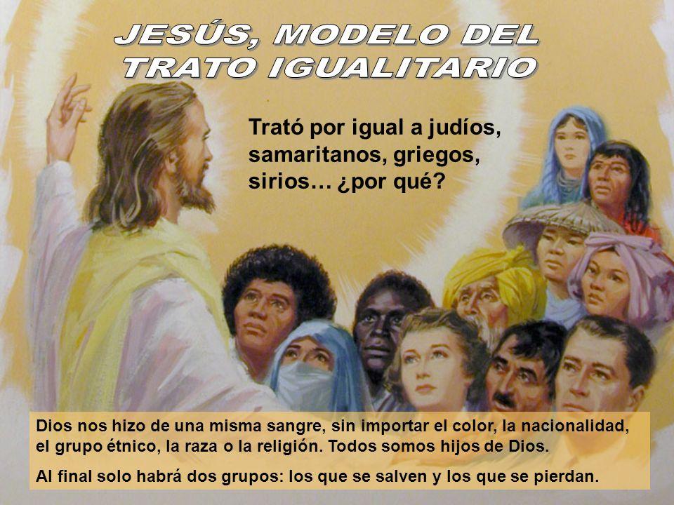 JESÚS, MODELO DEL TRATO IGUALITARIO