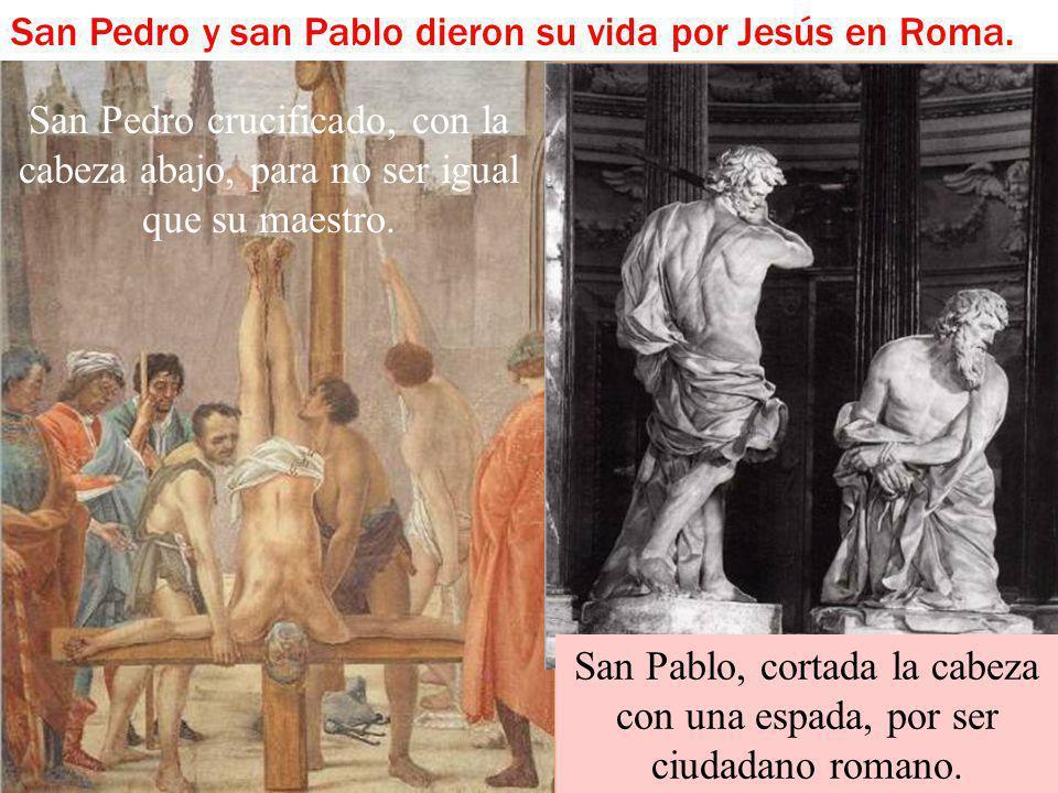 San Pablo, cortada la cabeza con una espada, por ser ciudadano romano.