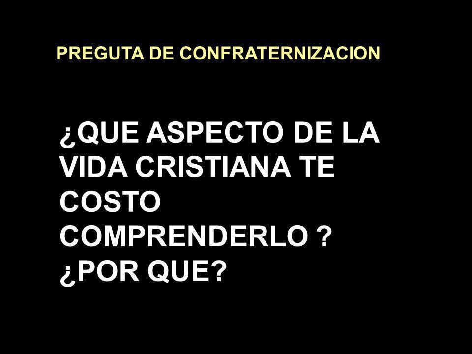 ¿QUE ASPECTO DE LA VIDA CRISTIANA TE COSTO COMPRENDERLO ¿POR QUE