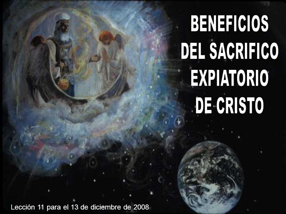 BENEFICIOS DEL SACRIFICO EXPIATORIO DE CRISTO