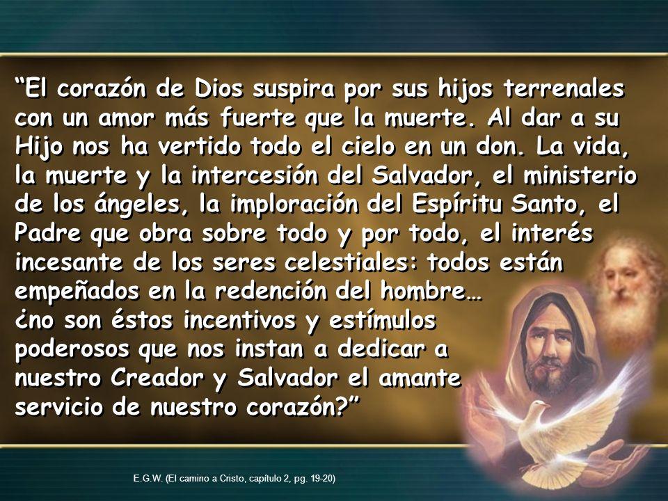 E.G.W. (El camino a Cristo, capítulo 2, pg. 19-20)