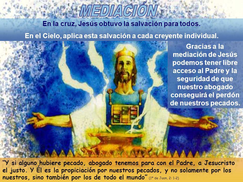 MEDIACIÓN En la cruz, Jesús obtuvo la salvación para todos.