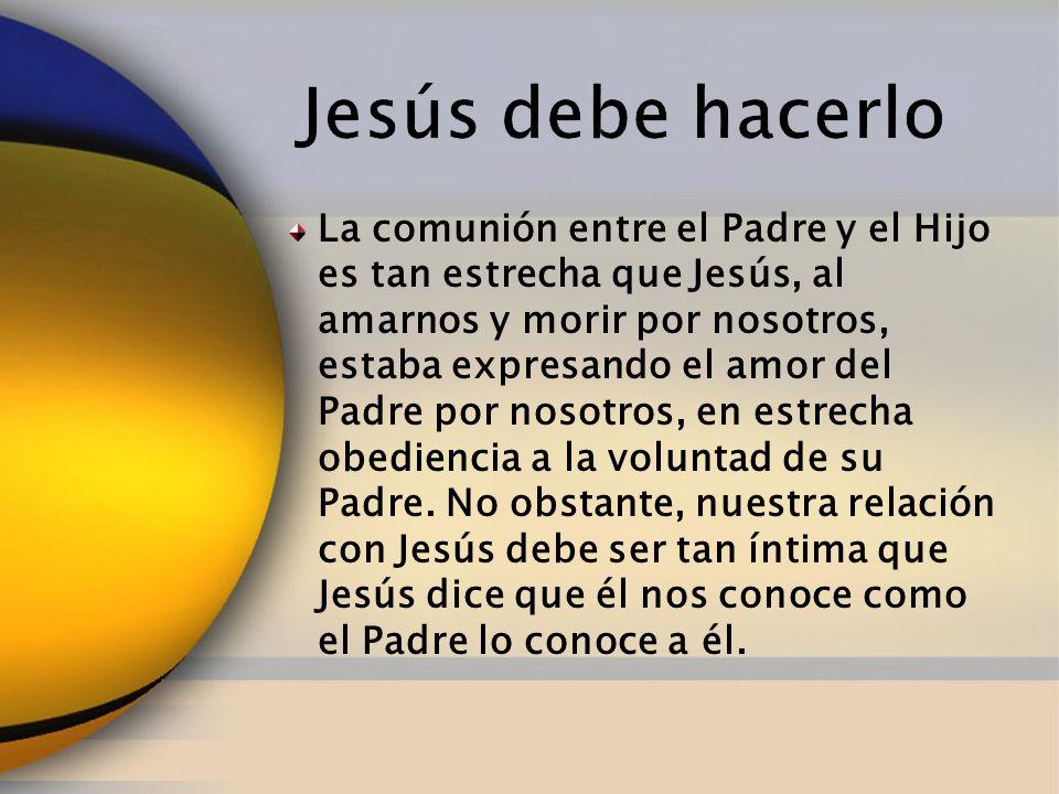 Jesús debe hacerlo