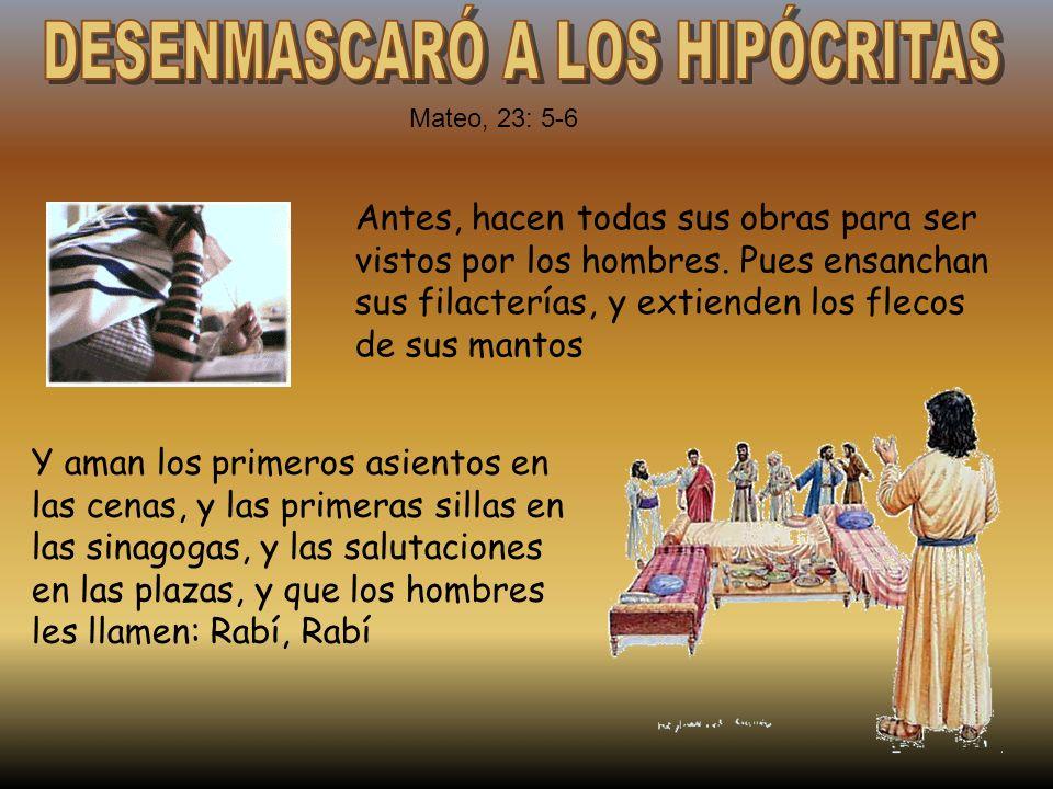 DESENMASCARÓ A LOS HIPÓCRITAS