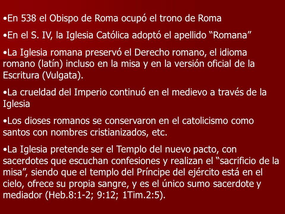 En 538 el Obispo de Roma ocupó el trono de Roma